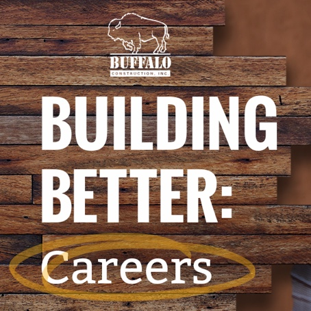 Buffalo Construction | Building Better: Careers