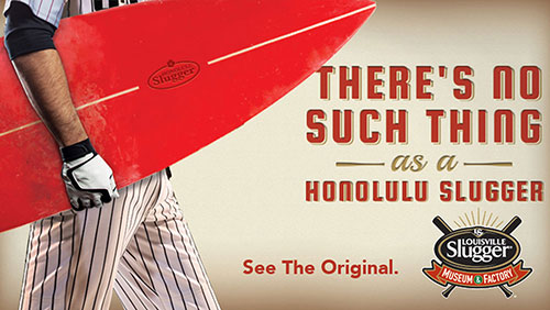 There's No Such Thing as a Honolulu Slugger